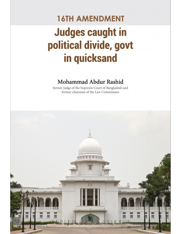 16TH AMENDMENT: Judges caught in political divide, govt in quicksand